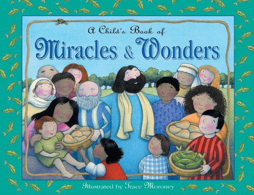 A Child's Book of Miracles and Wonders: Mildred Tuck