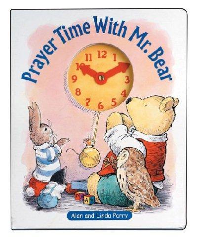 Prayer Time with Mr. Bear: Linda Parry, Alan