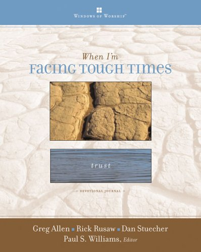 When I'm Facing Tough Times (Windows of Worship) (0784715157) by Greg Allen; Rick Rusaw