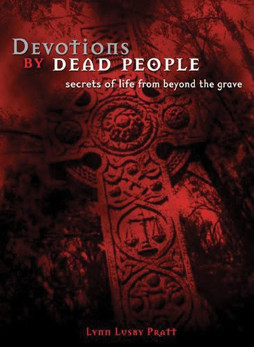 9780784715284: Devotions by Dead People: Secrets of Life from Beyond the Grave