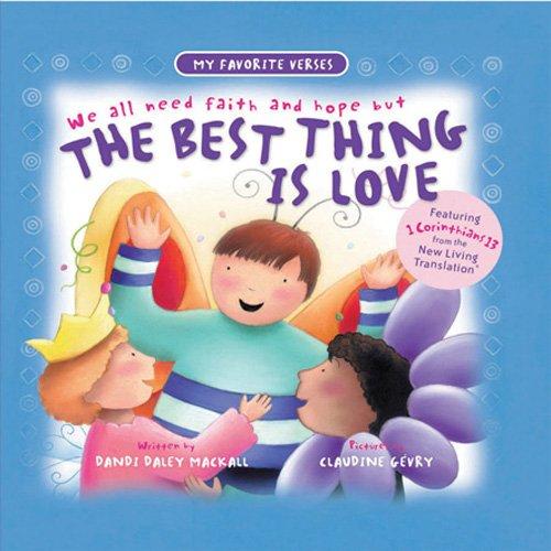 9780784715321: The Best Thing Is Love (My Favorite Verses)