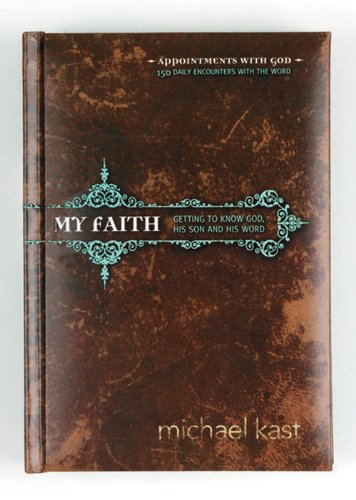 9780784715406: My Faith: Getting to Know God, His Son, and His Word (Appointments with God)