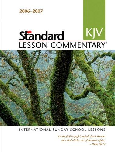 Standard KJV Lesson Commentary 2006-2007: ernational Sunday: Standard Publishing