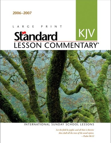 9780784716397: Standard KJV Lesson Commentary 2006-2007: International Sunday School Lessons (2006 - 2007 Standard Lesson Commentary)