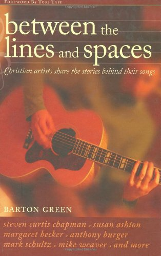 9780784716564: Between The Lines And Spaces: Christian artists share the stories behind their songs