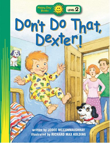9780784716908: Don't Do That, Dexter! (Happy Day® Books: Level 2)