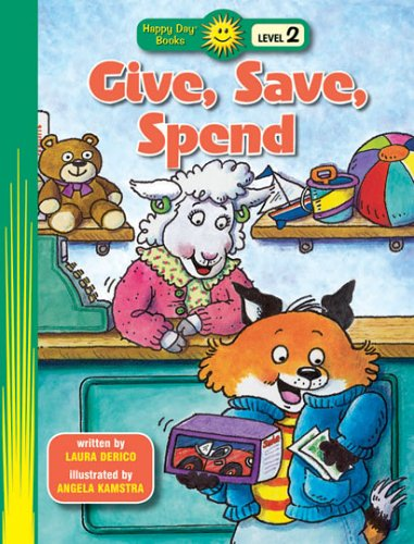 9780784716915: Give, Save, Spend (Happy Day® Books: Level 2)