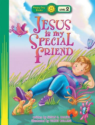 Jesus Is My Special Friend (Happy Day® Books: Level 2): Balika, Susan S.