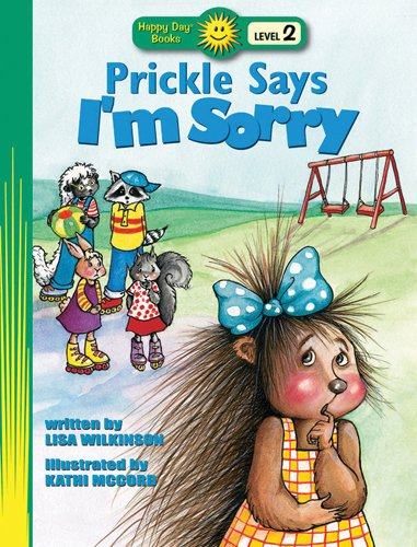 9780784716977: Prickle Says I'm Sorry (Happy Day® Books: Level 2)