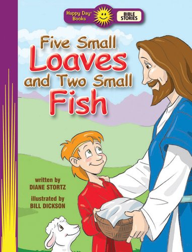 Five Small Loaves and Two Small Fish: Stortz, Diane