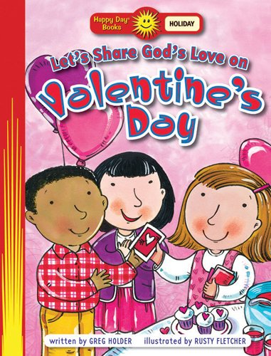 9780784717226: Let's Show God's Love on Valentine's Day (Happy Day® Books: Holiday & Seasonal)