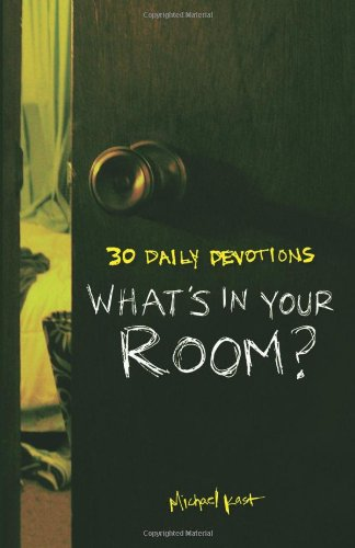 What's in Your Room?: 30 Daily Devotions: Michael Kast