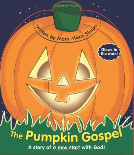 9780784717585: The Pumpkin Gospel: A Story of a New Start with God!
