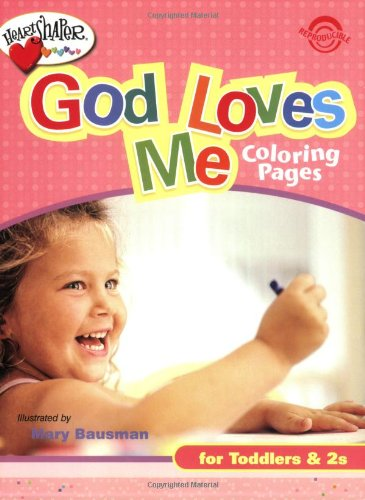 9780784717967: God Loves Me Coloring Pages: For Toddlers & 2s (Heartshaper Resources-Early Childhood)