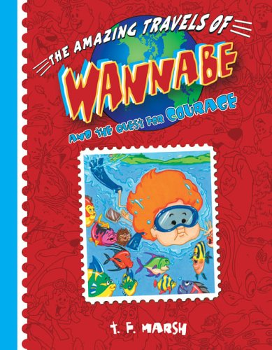 Wannabe And The Quest for Courage (The Amazing Travels of Wannabe)