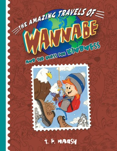 Wannabe and The Quest for Kindness (Amazing: Marsh, T. F.
