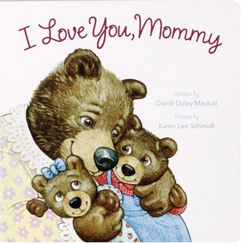9780784718155: I Love You, Mommy