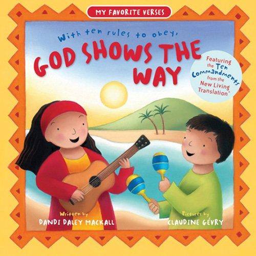 God Shows the Way (My Favorite Verses): Dandi Daley Mackall