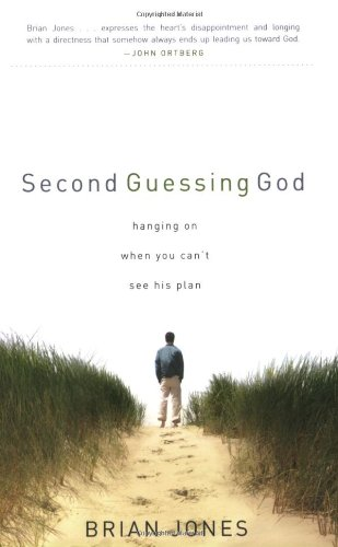 9780784718414: Second Guessing God: Hanging on When You Can't See His Plan