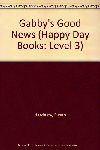 9780784719282: Gabby's Good News (Happy Day® Books: Level 3)