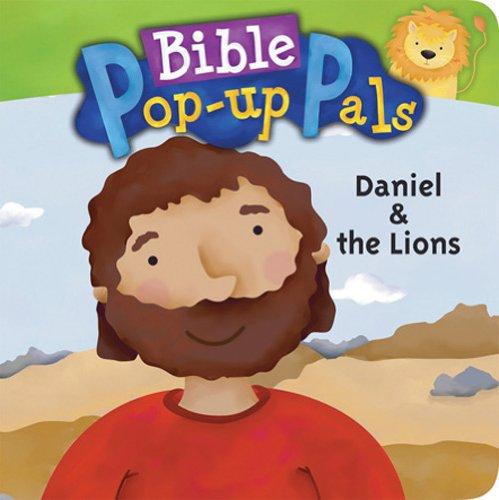 Daniel & the Lions (Bible Pop-Up Pals): Rondi DeBoer