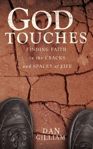 9780784719633: God Touches: Finding Faith in the Cracks and Spaces of My Life
