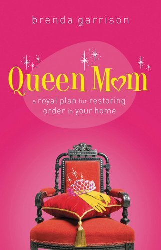 9780784719862: Queen Mom: A Royal Plan for Restoring Order in Your Home