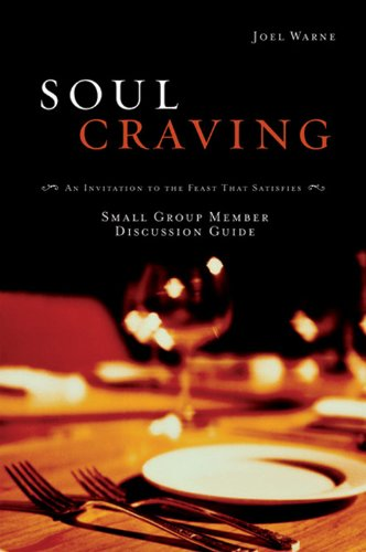 9780784719930: Soul Craving Group Member Discussion Guide: An Invitation to the Feast That Satisfies