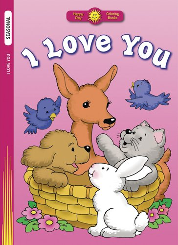 I Love You (Happy Day® Coloring Books: Seasonal): Standard Publishing