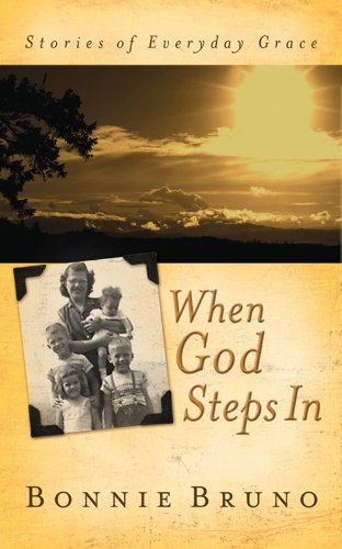 When God Steps In: Stories of Everyday Grace: Bruno, Bonnie