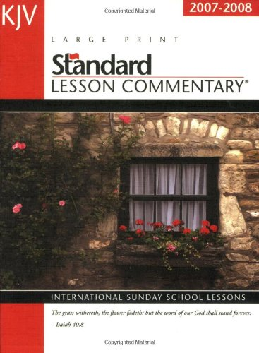 9780784720820: King James Version Standard Lesson Commentary, 2007-2008: International Sunday School Lessons
