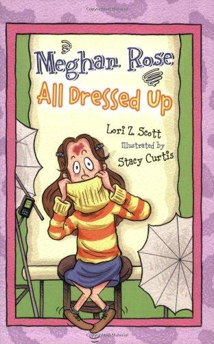 9780784721063: Meghan Rose All Dressed Up