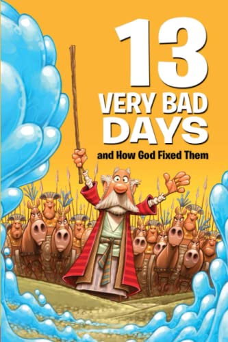 9780784721223: 13 Very Bad Days and How God Fixed Them