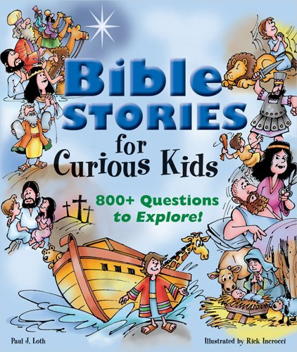 9780784721278: Bible Stories for Curious Kids: 800+ Questions to Explore!