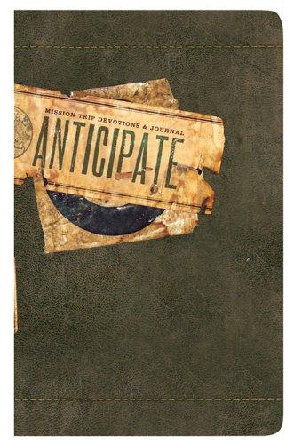9780784721896: Anticipate (Mission Trip Devotions & Journals)