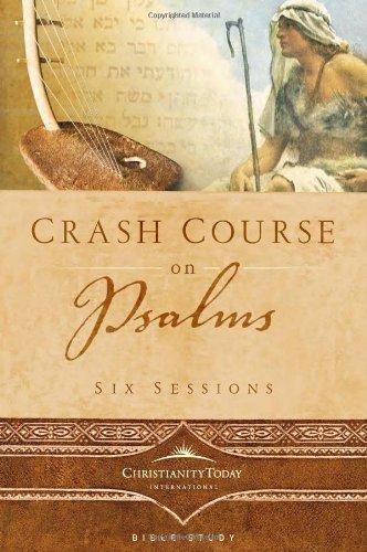 Crash Course on Psalms (Crash Course Bible Studies): Christianity Today International