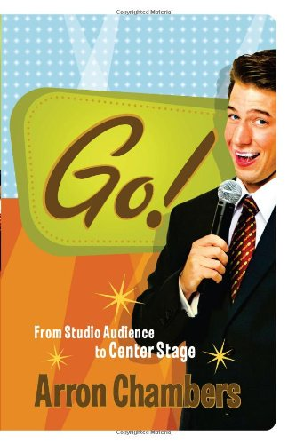 Go! : From Studio Audience to Center Stage: Arron Chambers