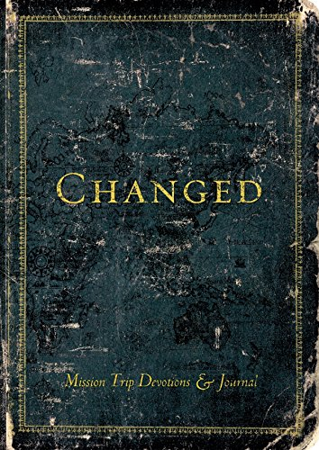9780784722862: Changed (Mission Trip Devotions & Journal)