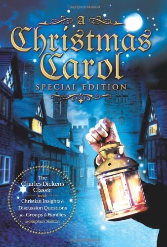9780784723913: A   Christmas Carol Special Edition: The Charles Dickens Classic with Christian Insights and Discussion Questions for Groups and Families by Stephen S
