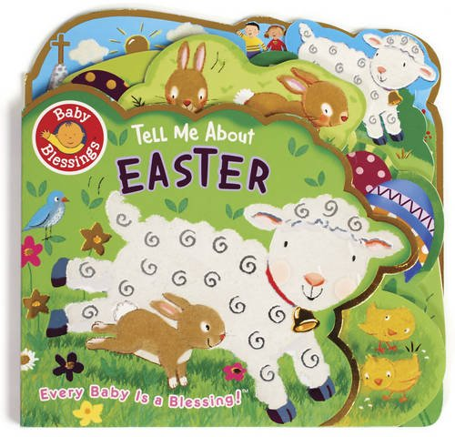 9780784723944: Tell Me About Easter (Baby Blessings)