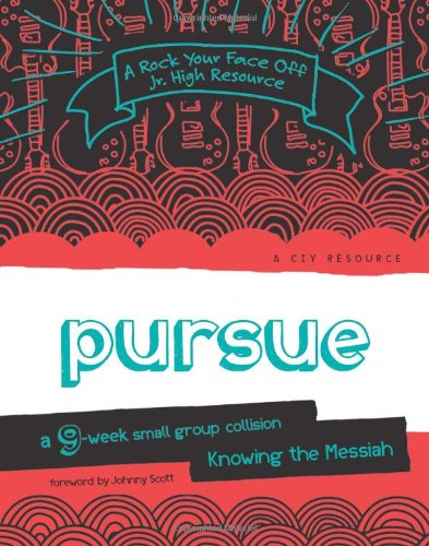 9780784724071: Pursue: A 9-Week Small Group Collision—Knowing the Messiah (A Rock Your Face Off Jr. High Resource)