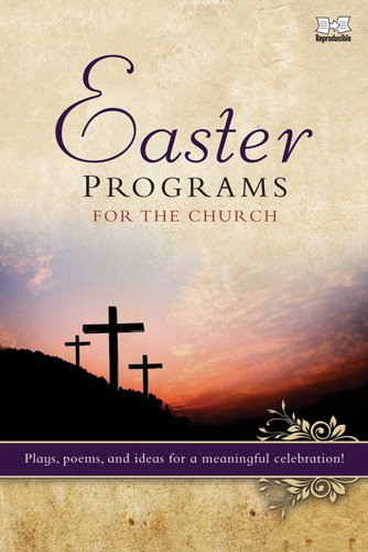 9780784726525: Easter Programs for the Church: Plays, poems, and ideas for a meaningful celebration! (Holiday Program Books)