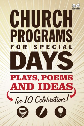 Church Programs for Special Days: Plays, poems, and ideas for 10 celebrations! (Holiday Program ...