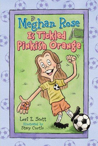 9780784729335: Meghan Rose Is Tickled Pinkish Orange