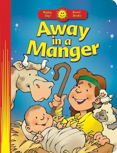 9780784729434: Away in a Manger (Happy Day® Board Books)