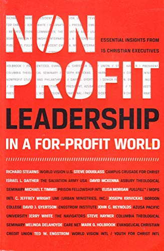 9780784731802: Nonprofit Leadership in a For-Profit World: Essential Insights from 15 Christian Executives (Faith That Sticks Stickers)