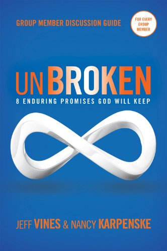 9780784733097: Unbroken Group Member Discussion Guide: 8 Enduring Promises God Will Keep