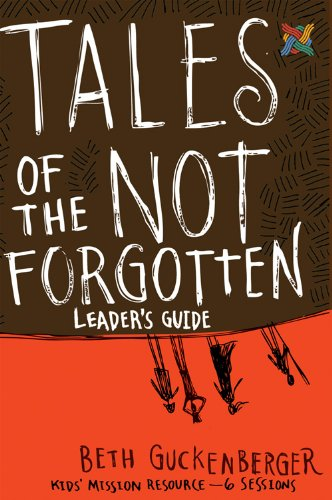9780784735275: Tales of the Not Forgotten Leader's Guide: Kids' Missions Resource-6 Sessions (Storyweaver)