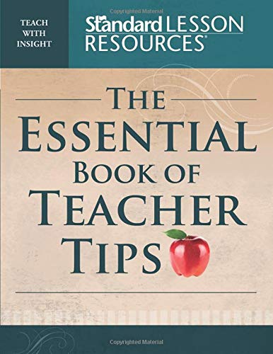 9780784735299: The Essential Book of Teacher Tips: 52 Articles with More Than 150 Ideas (Standard Lesson Commentary®)