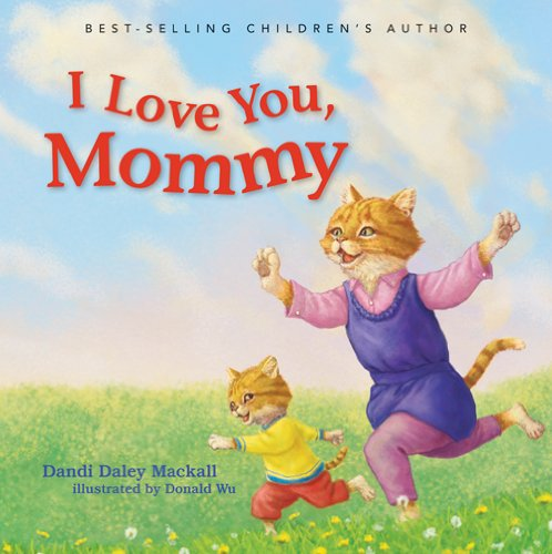 9780784736845: I Love You, Mommy